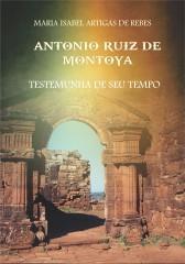 Antonio Ruiz de Montoya: Testemunha de seu tempo