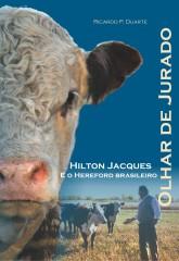 Olhar de Jurado - Hilton Jacques e o Hereford Brasileiro